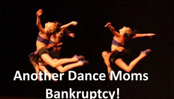 Celebrity Bankruptcy Alert – Dance Moms Chapter 7 Strikes Again
