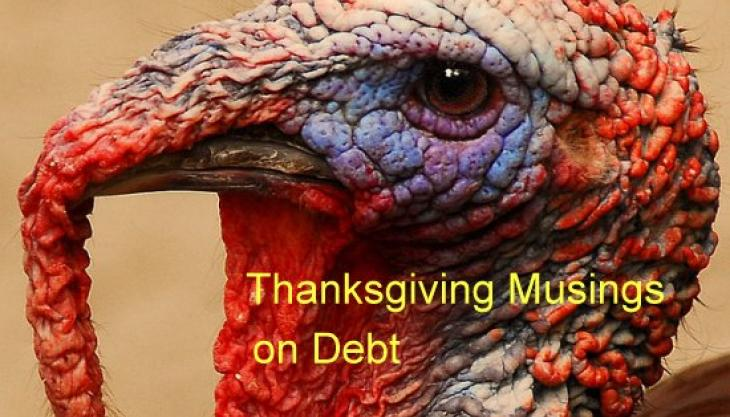 Should You Feel Guilty About Bankruptcy? Do You Have a Moral Obligation to Pay Creditors? Thanksgiving Musings on Debt
