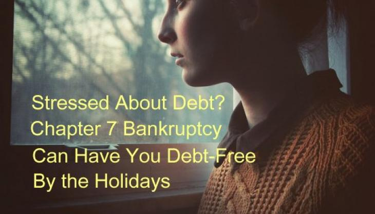 Chapter 7 Bankruptcy Can Cure Financial Problems Today – Be Debt-Free for the Holidays