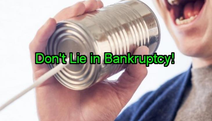 Never Lie in a Bankruptcy Case—5 Reasons Why Honesty is the Only Way to Go