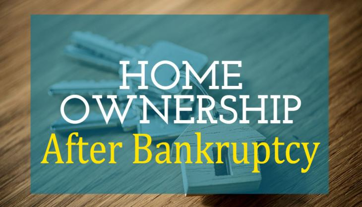 Owning Up to Home Ownership After Bankruptcy